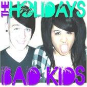 Bad Kids - Single de The Holidays