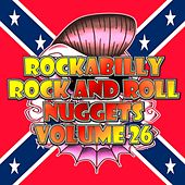 Rockabilly Rock and Roll Nuggets Volume 26 - The Rare, The Rarer and The Rarest Rockers by Various Artists