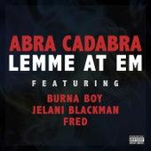 Lemme At Em by Abra cadabra