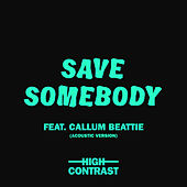 Save Somebody (Acoustic Version) de High Contrast