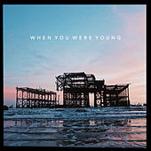 When You Were Young di Benjamin Francis Leftwich