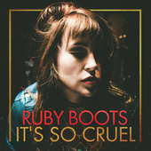 It's So Cruel de Ruby Boots