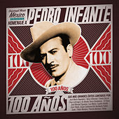 Pedro Infante 100 Años von Various Artists