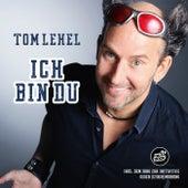 Ich bin du von Tom Lehel