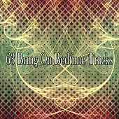 63 Bring On Bedtime Tracks by Lullaby Land