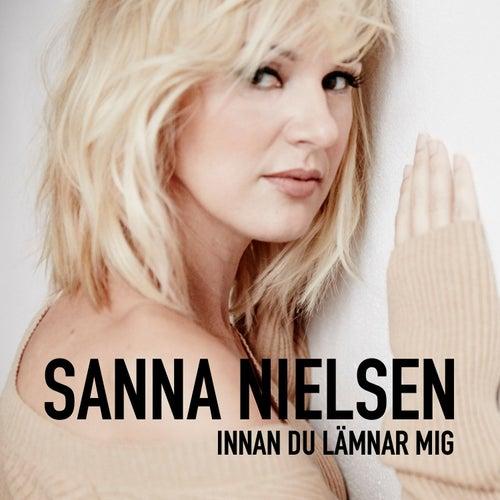 Innan du lämnar mig by Sanna Nielsen