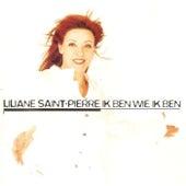 Ik Ben Wie Ik Ben de Liliane Saint-Pierre