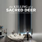 The Killing Of A Sacred Deer (Original Motion Picture Soundtrack) by Various Artists