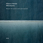 Miniatures - Music For Piano And Percussion by Glauco Venier