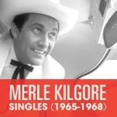 Singles (1965-1968) by Merle Kilgore