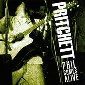 Phil Comes Alive by Phil Pritchett