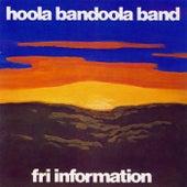 Fri Information by Hoola Bandoola Band