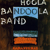 Garanterat Individuell by Hoola Bandoola Band