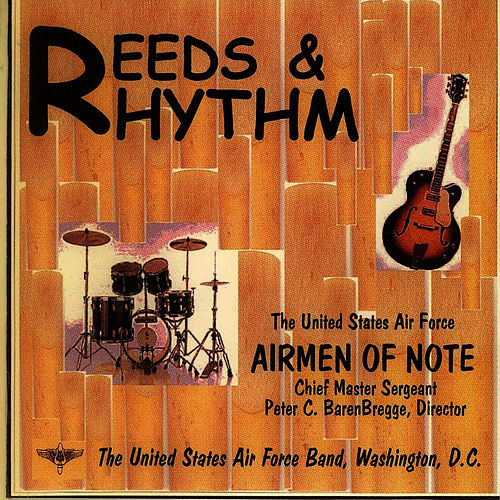 Reeds & Rhythm by U.S. Air Force Airmen Of Note