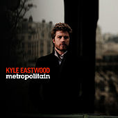 Metropolitain by Kyle Eastwood