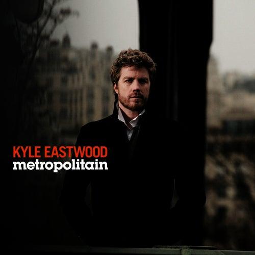 Metropolitain by Kyle Eastwood