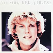 Let's Keep It That Way von Anne Murray