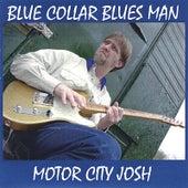 Blue Collar Bluesman by Motor City Josh