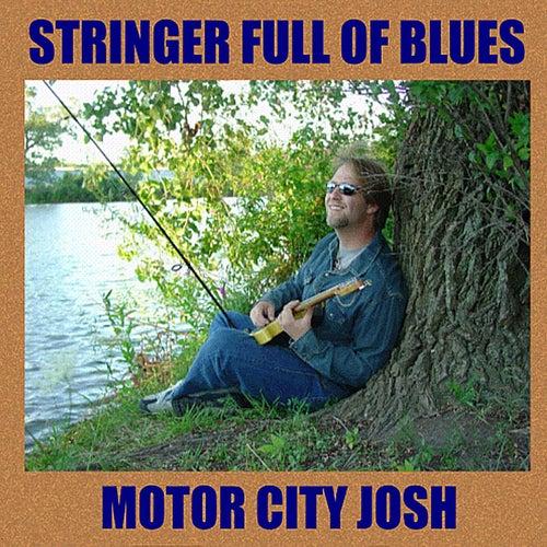 Stringer Full of Blues by Motor City Josh