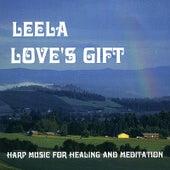 Love's Gift - Harp Music for Healing and Meditation de Leela (Brazilian)