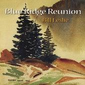 Blue Ridge Reunion by Bill Leslie