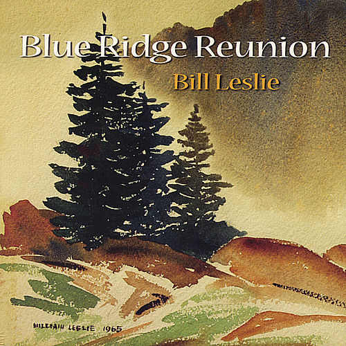 Blue Ridge Reunion by Bill Leslie