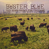 This Beard Grows for Freedom by Buster Blue