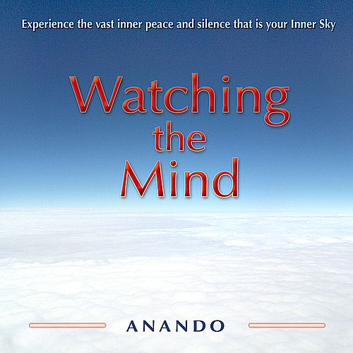 Watching the Mind by Anando
