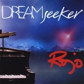 Dream Seeker by Rojo