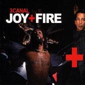 Joy+Fire by 3 Canal