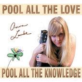 Pool All the Love * Pool All the Knowledge de Anna Laube