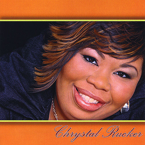 Chrystal Rucker by Chrystal Rucker