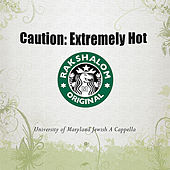 Caution: Extremely Hot by Rak Shalom