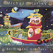 Bellemeade Sessions by Michael Hurley