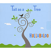 Tall As a Tree by Hullabaloo (Children's Music))