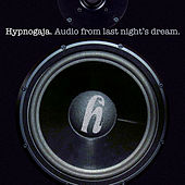 Audio From Last Night's Dream by Hypnogaja