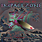 Impact Zone by North of Malibu