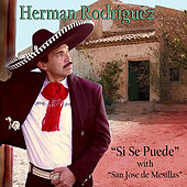 Si Se Puede by Herman Rodriguez