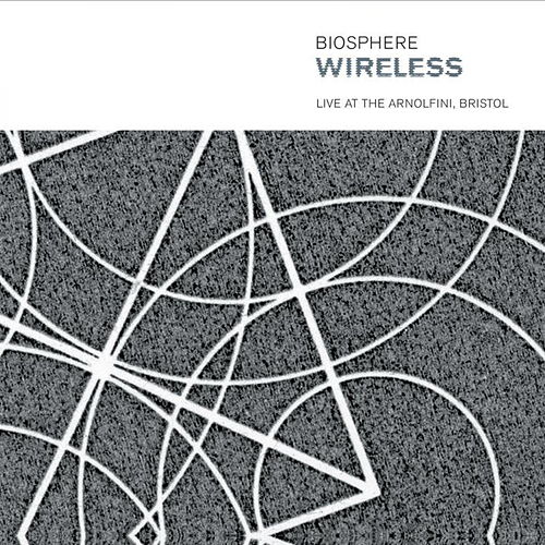Wireless - Live At The Arnolfini, Bristol by Biosphere