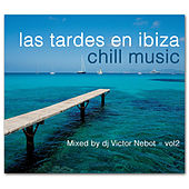 Las Tardes en Ibiza Chill Music Vol. 2 by Various Artists
