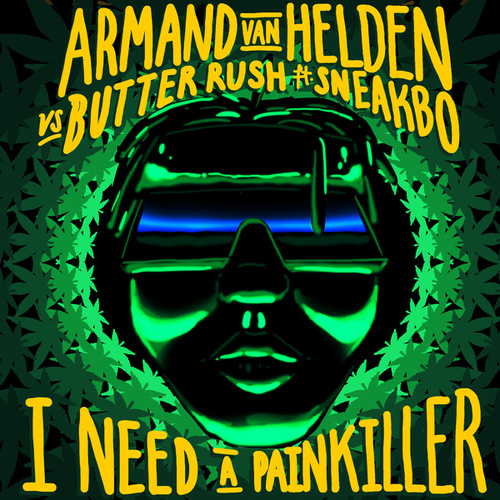 I Need A Painkiller (Armand Van Helden Vs. Butter Rush) di Butter Rush