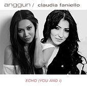 Echo (There is You And I) [feat. Claudia Faniello] by Anggun