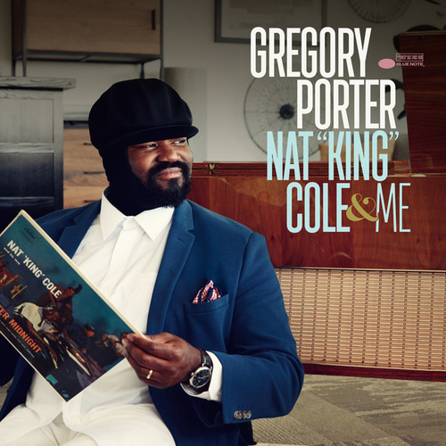 Nat 'King' Cole & Me (Deluxe) by Gregory Porter