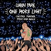 One More Light (Steve Aoki Chester Forever Remix) von Linkin Park