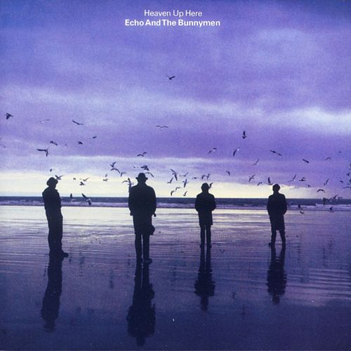 Heaven Up Here by Echo and the Bunnymen