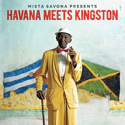 Havana Meets Kingston by Mista Savona