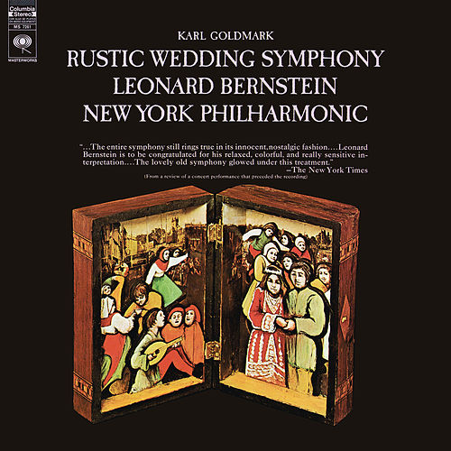 Goldmark: Rustic Wedding Symphony No. 1, Op. 26 (Remastered) by Leonard Bernstein