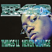 Things'll Never Change -  EP di E-40