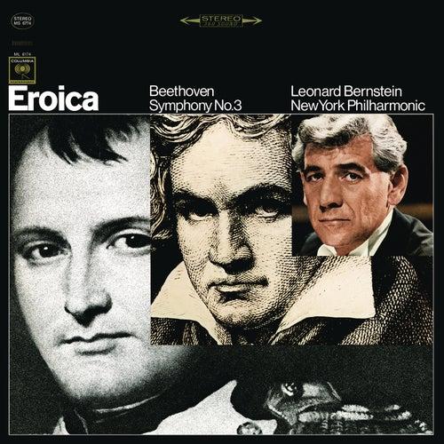 Beethoven: Symphony No. 3 in E-Flat Major, Op. 55 'Eroica' (Remastered) by Leonard Bernstein