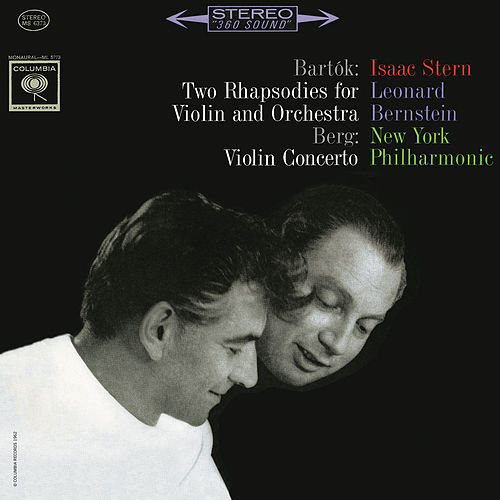 Bartók: Rhapsodies No. 1 and No. 2 - Berg: Violin Concerto (Remastered) by Isaac Stern